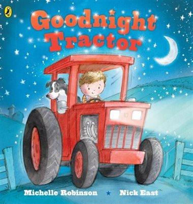 Goodnight Tractor - by Michelle Robinson