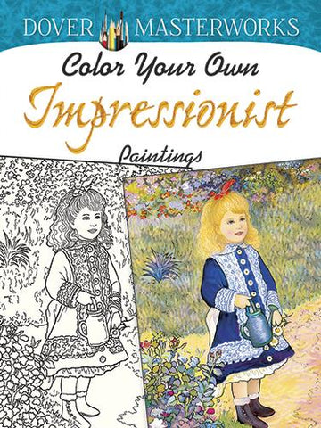 Dover Masterworks: Color Your Own Impressionist Paintings