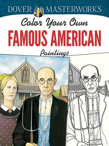 Dover Masterworks Color Your Own Famous American Paintings By Marty Noble