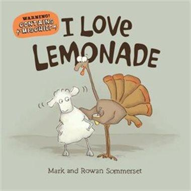 I Love Lemonade - by Mark & Rowan Sommerset