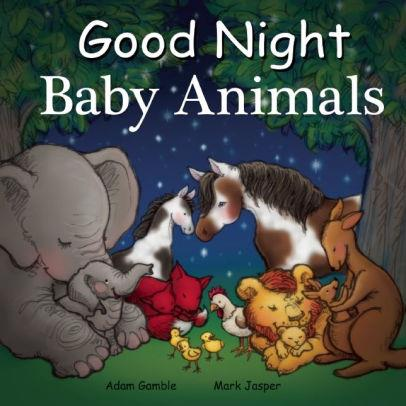 Good Night Baby Animals - by Adam Gamble & Mark Jasper