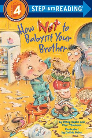 How Not to Babysit your Brother - by Cathy Hapka and Ellen Titlebaum