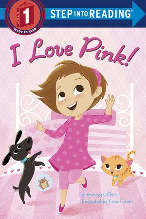 I Love Pink! - by Frances Gilbert