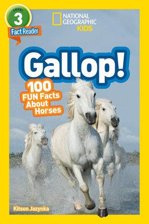 National Geographic Kids Gallops! - by Kitson Jazynka