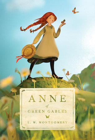 Anne of Green Gables - by L.M. Montgomery