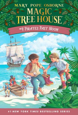 Magic Tree House #4 Pirates Past Noon - by Mary Pope Osborne