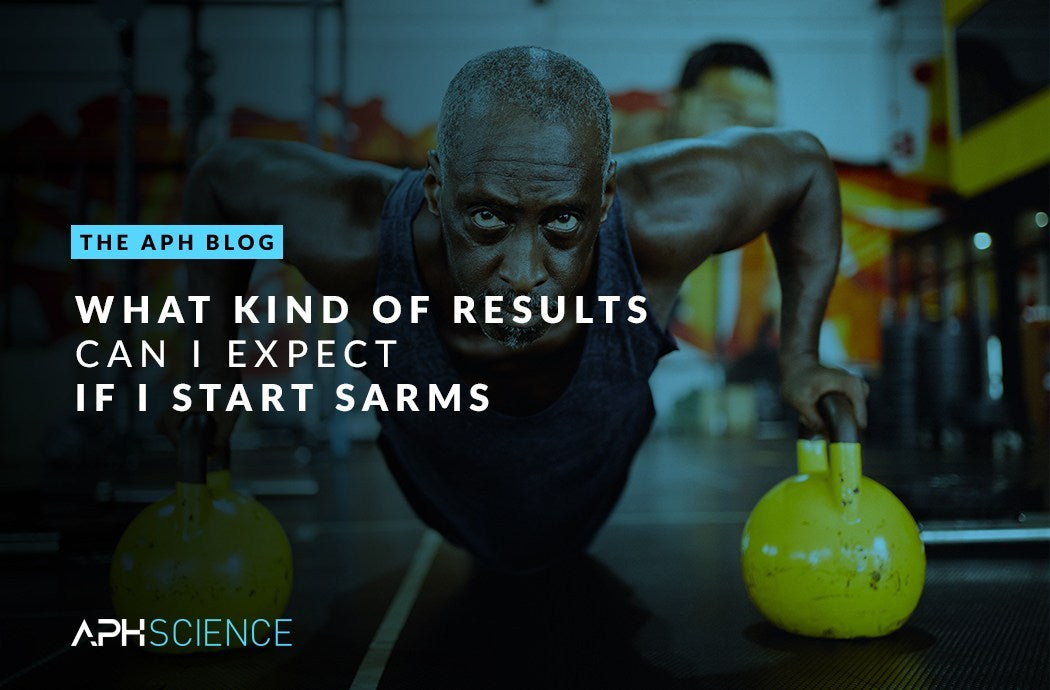 WHAT KIND OF RESULTS CAN I EXPECT IF I START SARMS