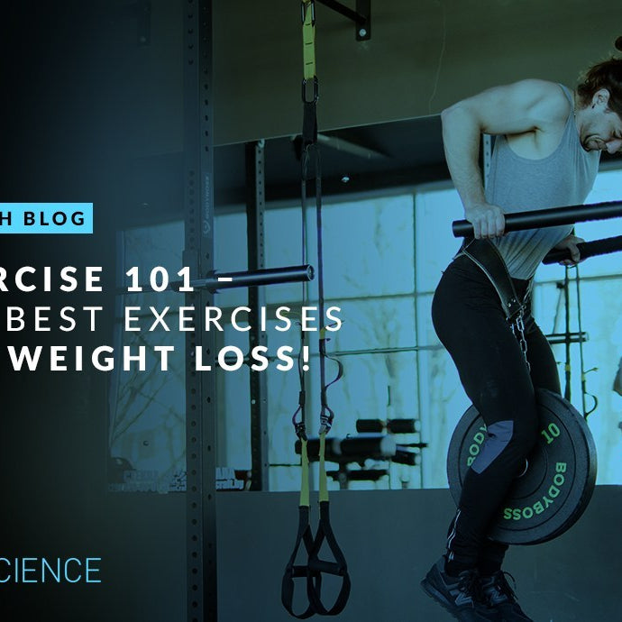 EXERCISE 101 – THE BEST EXERCISES FOR WEIGHT LOSS!