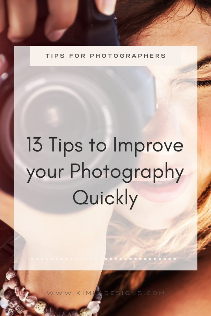 13 Tips to Improve your Photography Quickly