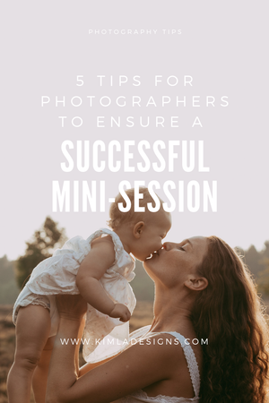 5 Tips for Photographers to Ensure a Successful Mini-Session