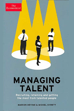 Managing Talent by Marion Devine & Michael Syrett