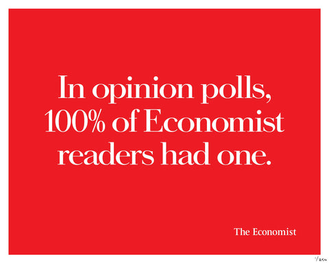 In opinion polls, 100% of Economist readers had one.