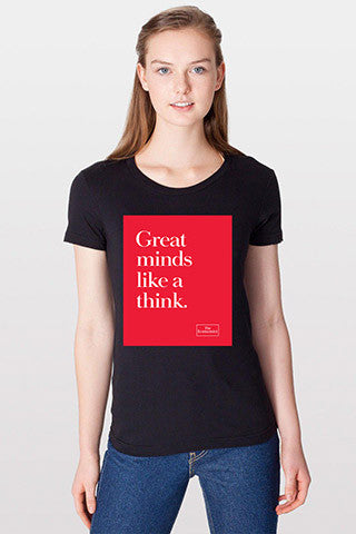 Women's T-Shirt: Great minds like a think