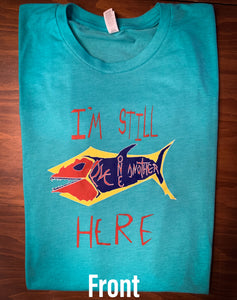 "Vet Church T Shirt "" I'm Still Here"" - ""Love One Another"" FISH"