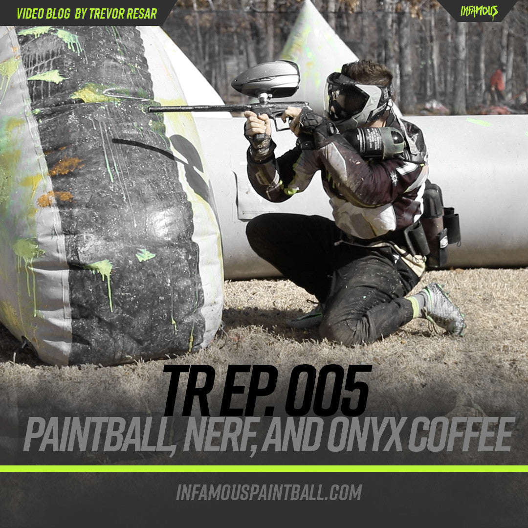 TR EP 005 - Paintball, Nerf, and Onyx Coffee