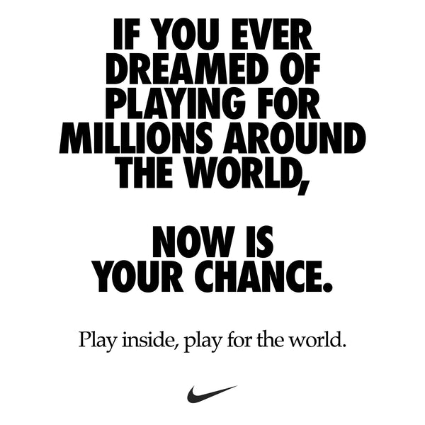 Nike Rallying Cry - #playinside #playfortheworld