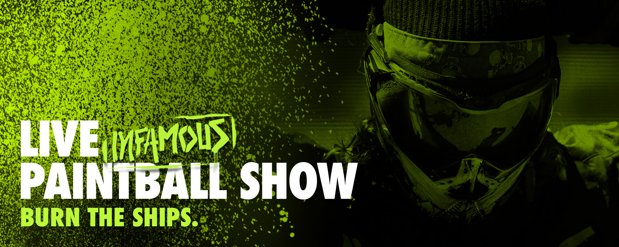 Infamous Paintball Live Show