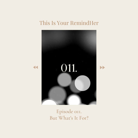 This Is Your RemindHer Podcast episode 11