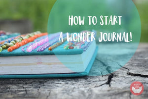 How to Start a Wonder Journal