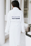 Welcome to the Sh*tshow Robe
