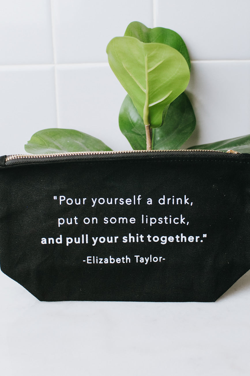 Pour Yourself a Drink Makeup Bag