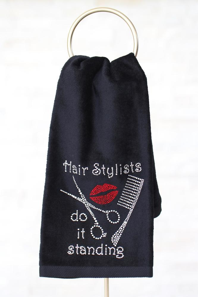 Hair Stylists Do It Standing Towel - Glitz & Ears