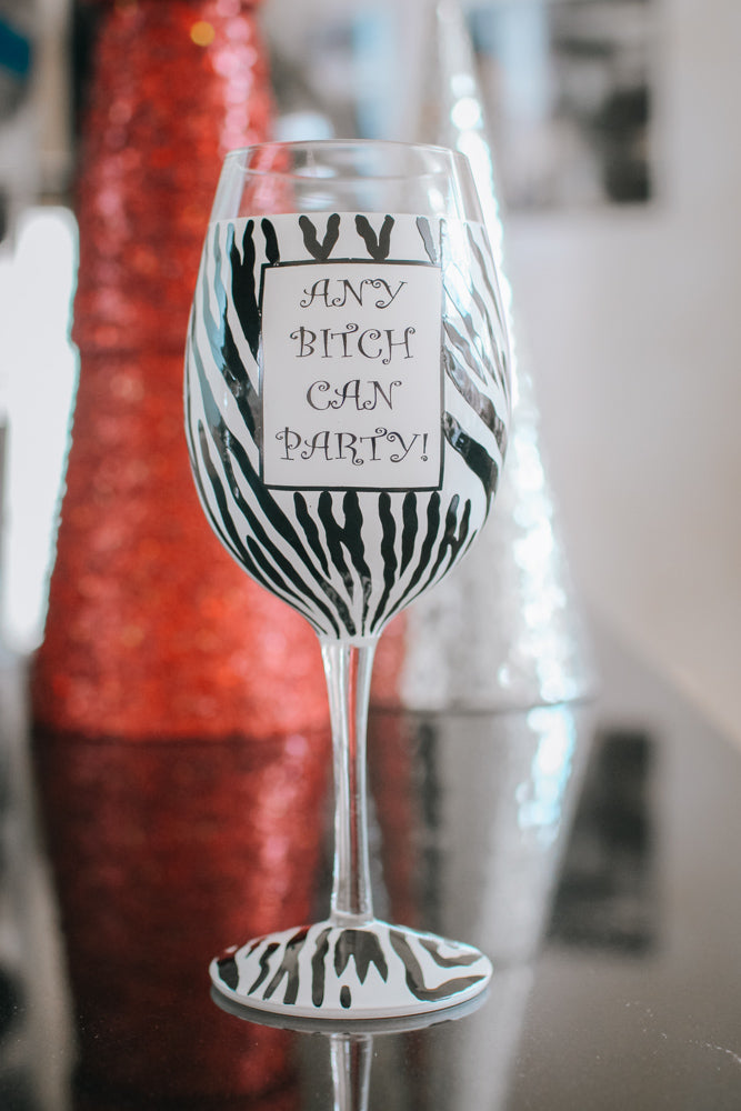 Any Bitch Can Party Wine Glass-Glitz & Ears Boutique