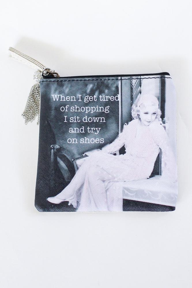 Tired of Shopping Coin Purse