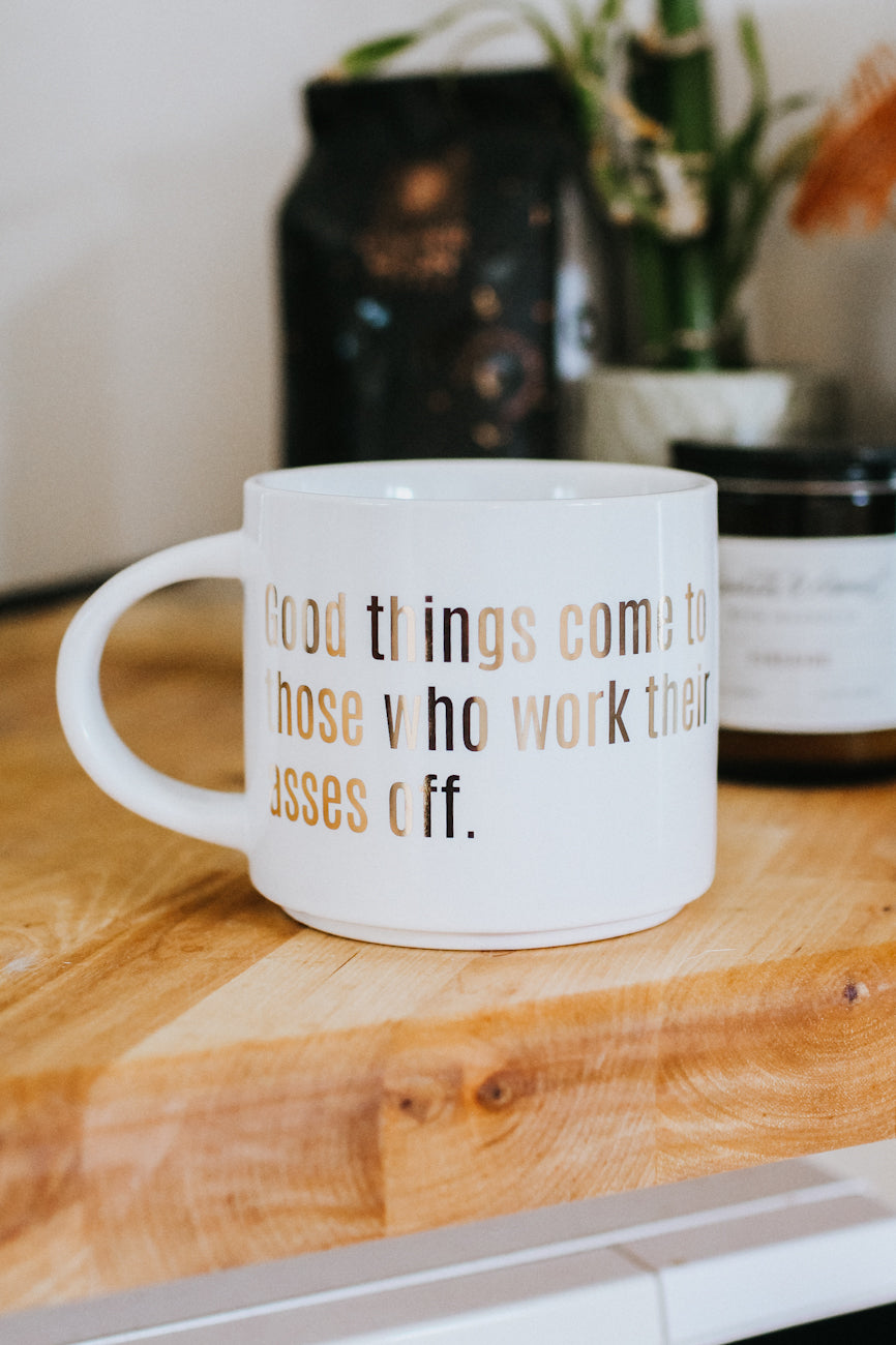 Good Things Come Coffee Mug