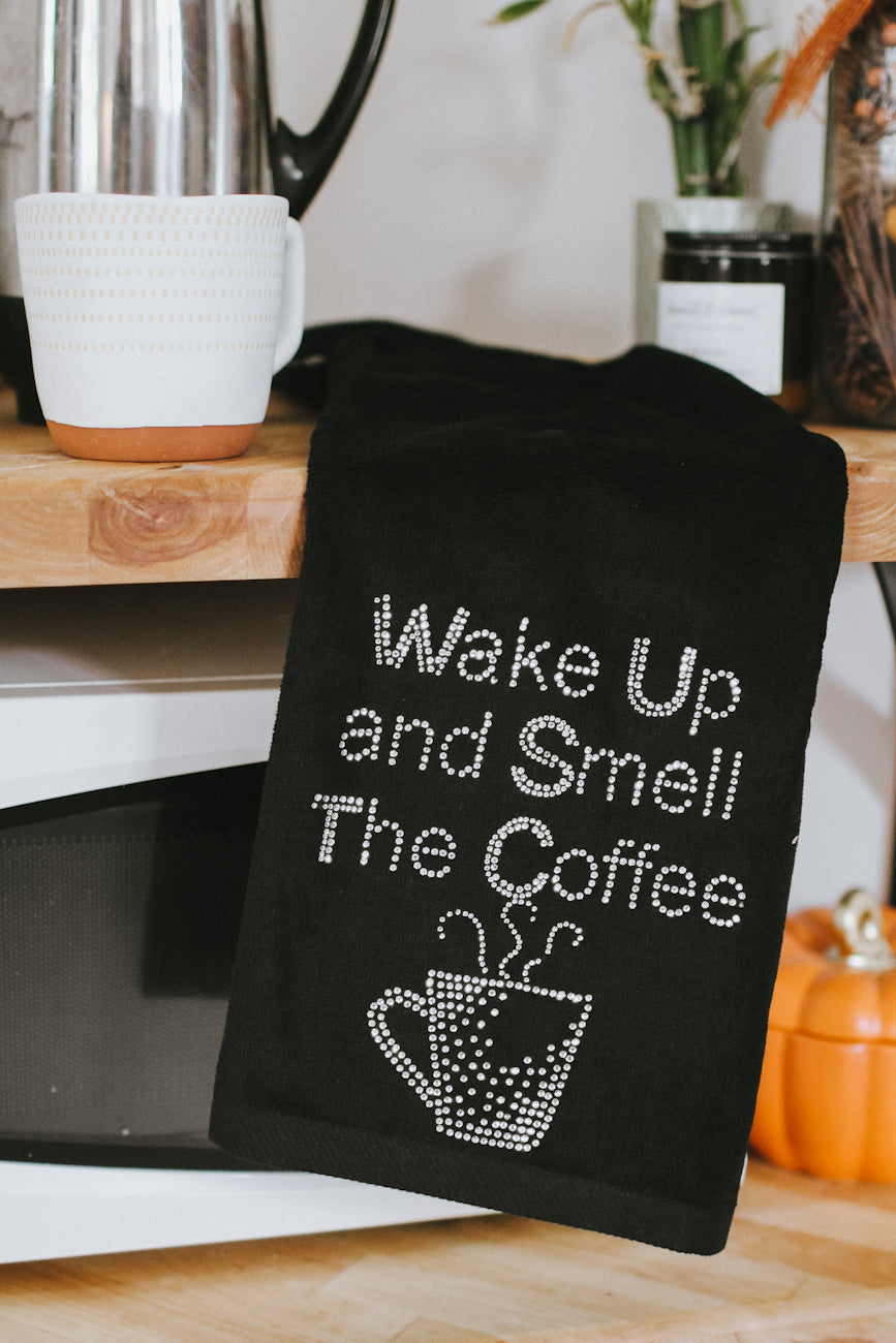 Wake Up & Smell the Coffee Towel