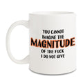 Magnitude of the fuck ceramic mug