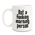 Not a fucking morning person Ceramic mug