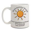 Sunbeam of fucking joy mug