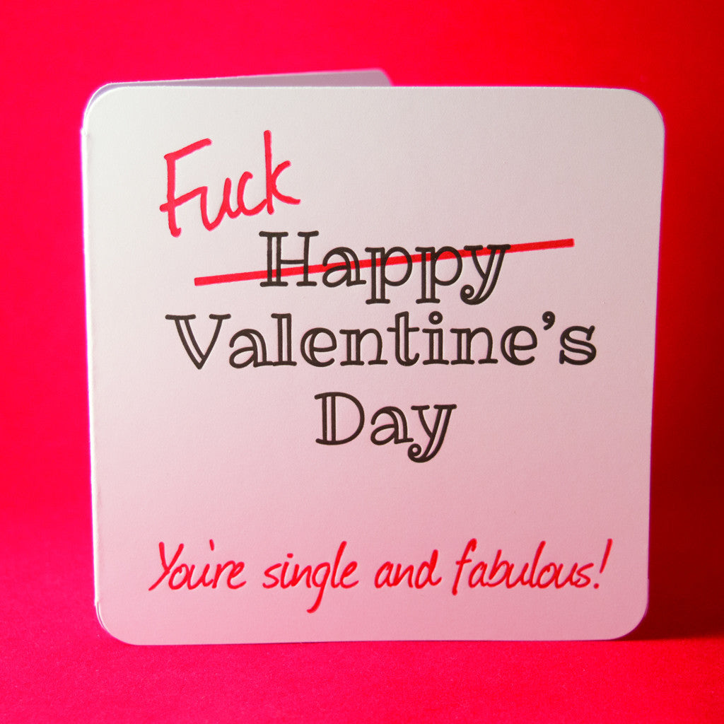 Fuck Valentineu0027s Day Single And Fabulous Card