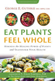 Eat Plants Feel Whole