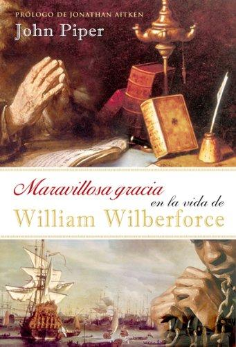 Maravillosa gracia en la vida de William Wilberforce | John Piper | Unilit