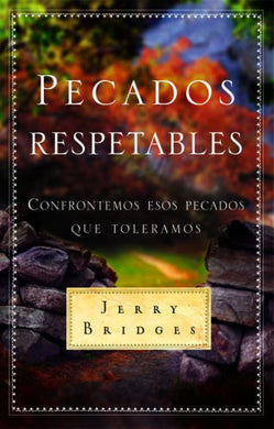 Pecados respetables | Jerry Bridges | Mundo Hispano