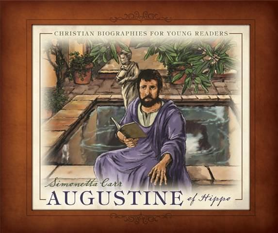 Augustine of Hippo - Christian Biographies for Young Readers | Simonetta Carr | Reformation Heritage Books