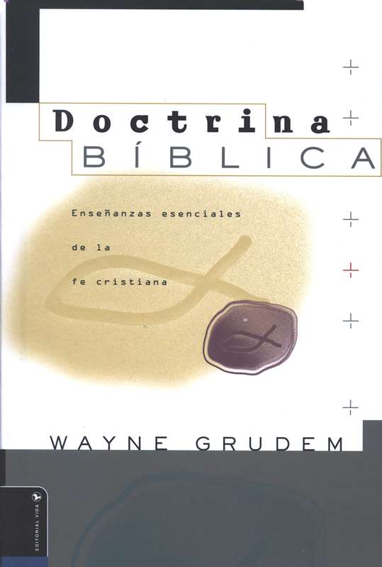 Doctrina bíblica | Wayne Grudem | Editorial Vida