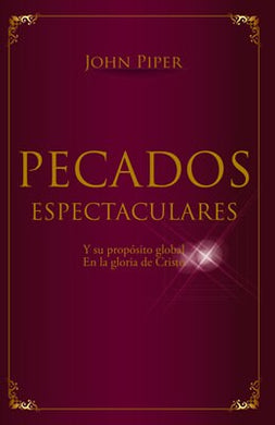 Pecados Espectaculares | John Piper | CLC Editorial