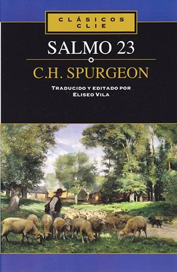 Salmo 23 | Charles Spurgeon | Editorial Clie