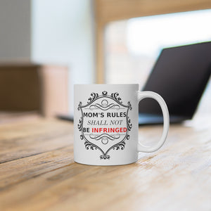 Mom's Rules Shall Not Be Infringed Mug