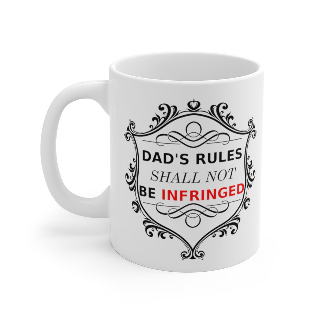 Dad's Rules Shall Not Be Infringed Mug