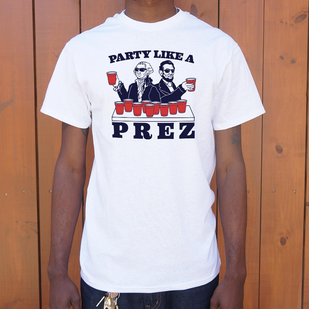 """Party Like A Prez"" - Beer Pong Shirt"