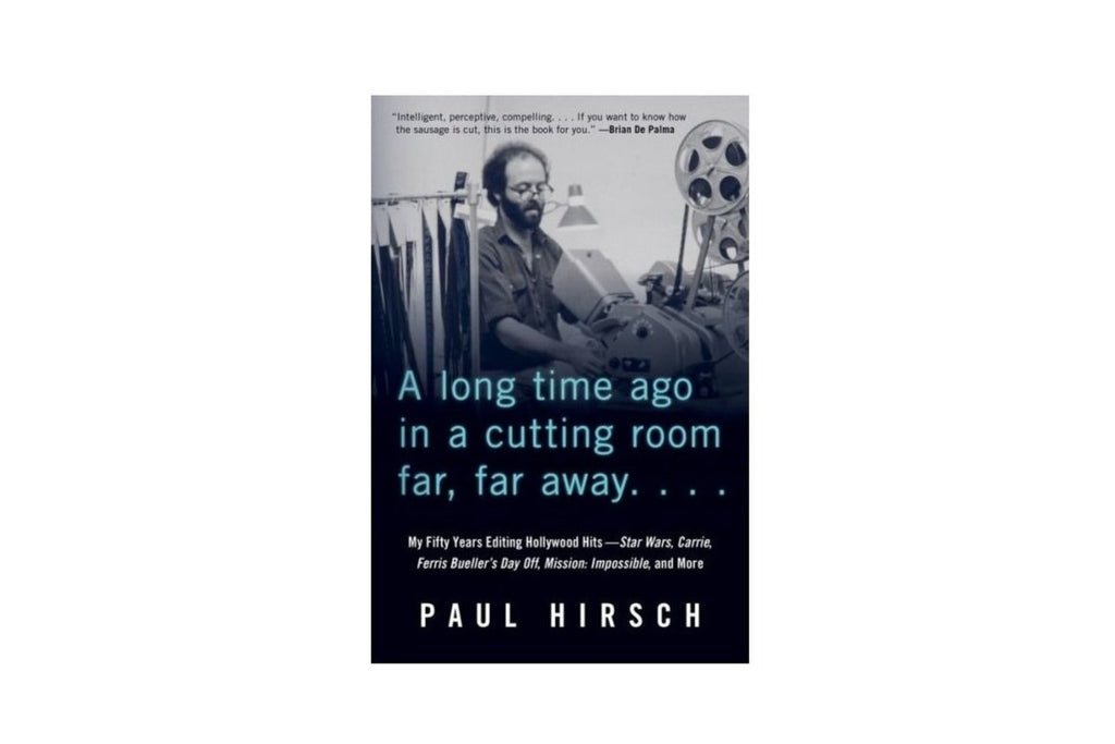 "Pre-Order a Signed Copy of Paul Hirsch's new book, ""A Long Time Ago in a Cutting Room Far, Far Away: My Fifty Years Editing Hollywood Hits"""