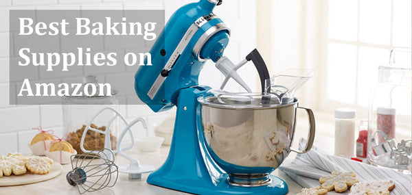 Best Baking Supplies on Amazon; mixers, tools, kits, trays, stands and more