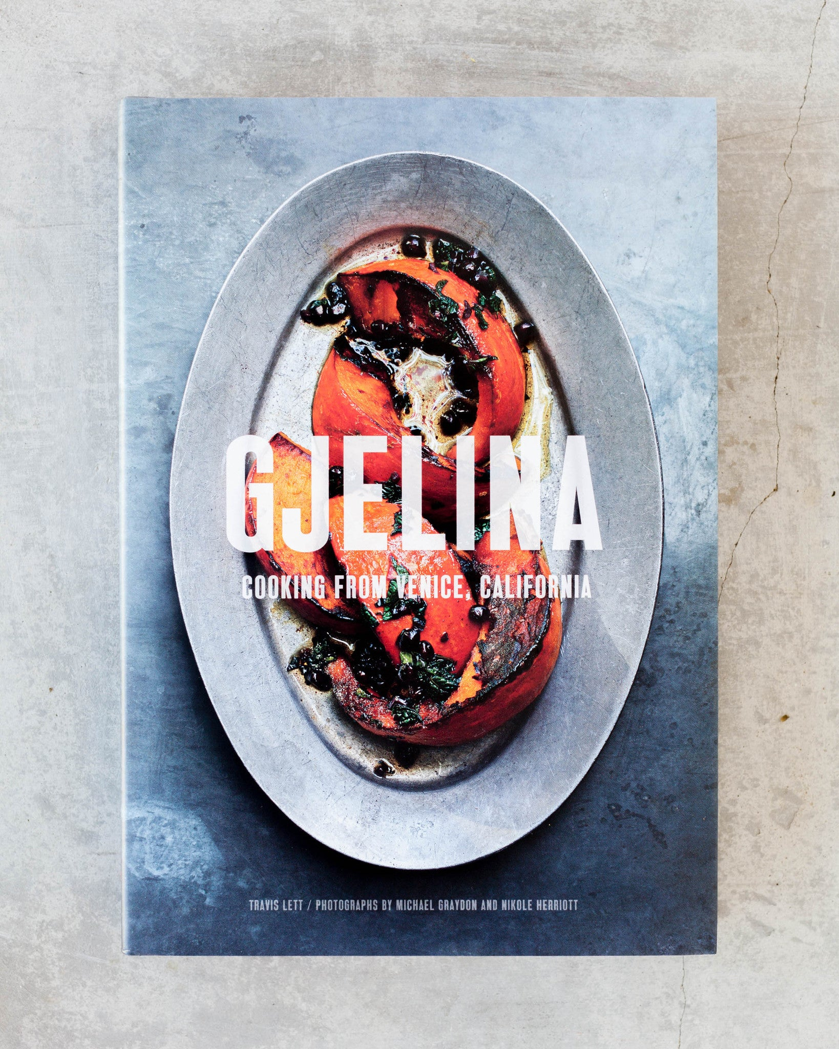 Gjelina : Cooking From Venice, California