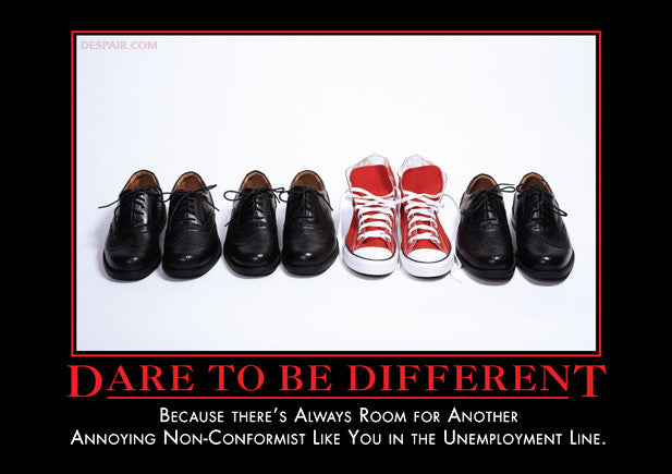 Office Posters Motivational Funny Inside Dare To Be Different Demotivators The Worlds Best Demotivational Posters Despair Inc