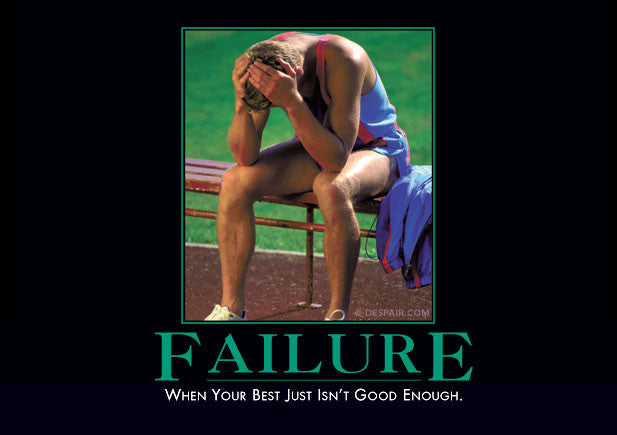Image result for failure demotivational poster