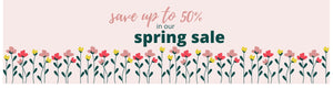 up to 50% off in our spring sale